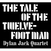 The Tale of the Twelve-Foot Man by Dylan Jack
