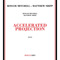 Album Accelerated Projection by Roscoe Mitchell