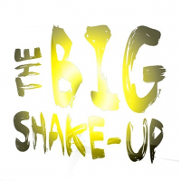 The Big Shake-Up: The Big Shake-Up