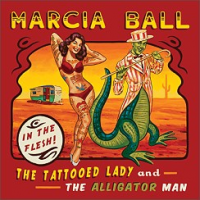 Album The Tattooed Lady & the Alligator Man by Marcia Ball