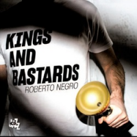 Roberto Negro: Kings and Bastards