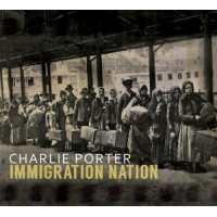 Album Immigration Nation by Charlie Porter