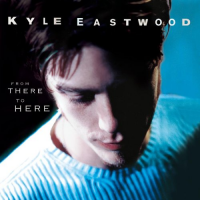 Kyle Eastwood: From There To Here