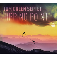 Tom Green Septet: Tipping Point