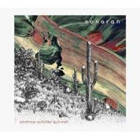 Andrew Schiller Quintet: Sonoran