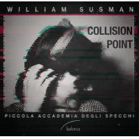 William Susman: Collision Point