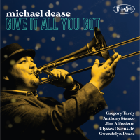 Album Give It All You Got by Michael Dease