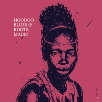 Roots Magic: Hoodoo Blues