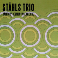 Ståhls trio: Källtorp Sessions, Volume One