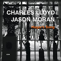 "Read ""Charles Lloyd / Jason Moran: Hagar's Song"" reviewed by"