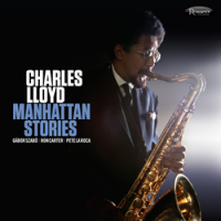 "Read ""Charles Lloyd: Manhattan Stories"" reviewed by Dan Bilawsky"