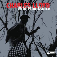 Wild Man Dance by Charles Lloyd