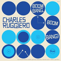 Album Boom Bang, Boom Bang! by Charles Ruggiero