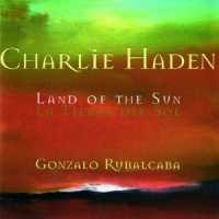 Charlie Haden: Land Of The Sun