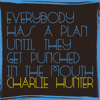 Album Everybody Has A Plan Until They Get Punched in the Mouth by Charlie Hunter