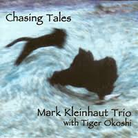 Mark Kleinhaut Trio with Tiger Okoshi: Chasing Tales