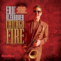 Album Chicago Fire by Eric Alexander