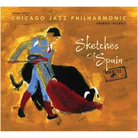 Chicago Jazz Philharmonic: Sketches of Spain Revisited