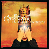 The Ultimate Adventure by Chick Corea