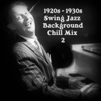1920s - 1930s Jazz Swing Background Chill Mix 2