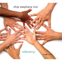Chip Stephens Trio: Chip Stephens Trio: Relevancy