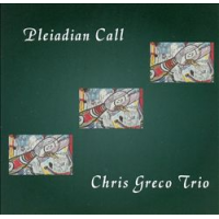 Chris Greco Trio: Pleiadian Call