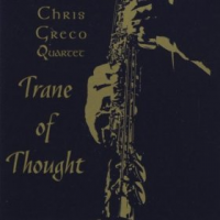 Chris Greco Quartet: Trane Of Thought