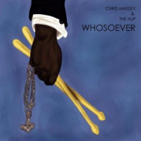Chris Massey & The NJP: Whosoever