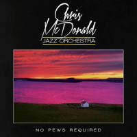 No Pews Required: Chris McDonald Jazz Orchestra
