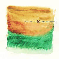 Chris Potter 10: Song for Anyone