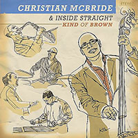 Christian McBride & Inside Straight—Kind of Brown