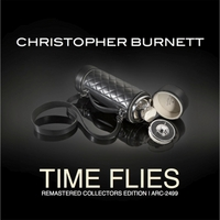 Christopher Burnett: Time Flies (Remastered)