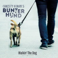 Christy Doran's Bunter Hund: Walkin' The Dog