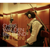 Album Chris Walden Big Band: Full-On! by Chris Walden