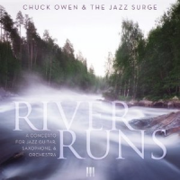 "Read ""Chuck Owen and the Jazz Surge: River Runs"" reviewed by Jack Bowers"