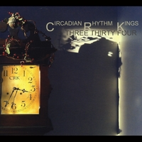 Circadian Rhythm Kings: Circadian Rhythm Kings/Three Thirty Four