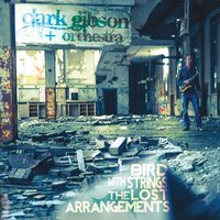 Clark Gibson + Orchestra: Bird with Strings: The Lost Arrangements