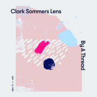 Clark Sommers Lens: By A Thread