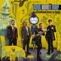 Daniel Bennett Group: Clockhead Goes to Camp