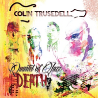 Album Quartet of Jazz Death by Colin Trusedell
