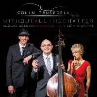 Album Without All the Chatter by Colin Trusedell