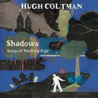 Hugh Coltman: Shadows - Songs of Nat King Cole