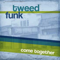 Come Together by Tweed Funk
