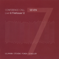 Album Seven: Live @ Firehouse 12 by Conference Call