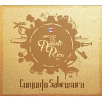 Conjunto Sabrosura: Hecho En Puerto Rico
