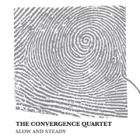 Album Slow And Steady by Convergence Quartet