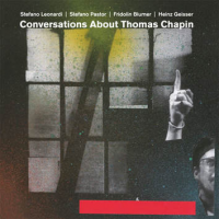 2014 top 50 most recommended CD reviews: Conversations About Thomas Chapin by Stefano Leonardi / Stefano Pastor / Fridolin Blumer / Heinz Geisser