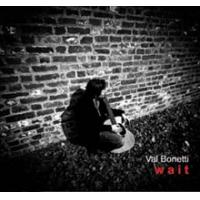 Album Wait by Val Bonetti