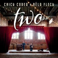 Chick Corea & Bela Fleck: Two