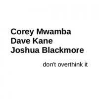 Album Don't Overthink It by Corey Mwamba